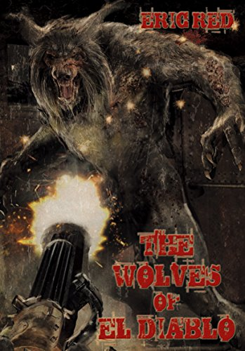 The Wolves of El Diablo (The Men Who Walk Like Wolves Book 2) (English Edition)