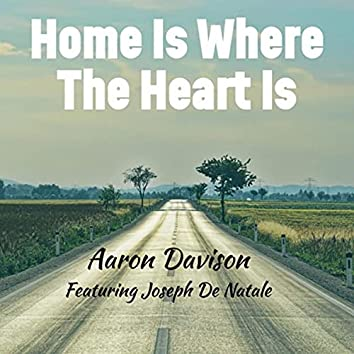 Home Is Where the Heart Is (feat. Joseph De Natale)