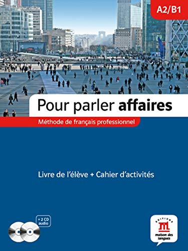 Pour parler affaires. Corso di francese commerciale. Per le Scuole superiori.: Pour parler affaires Livre de l´élève+ Cahier d'exercises + CD