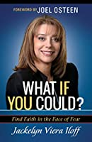 What If You Could?: Find Faith in the Face of Fear