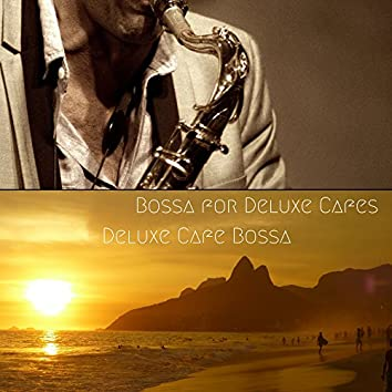 Bossa for Deluxe Cafes