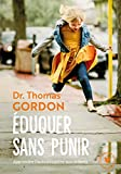 Education stricte. Eduquer sans punir de Thomas Gordon
