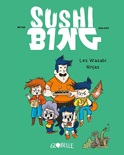 Sushi Bing, Tome 01: Les wasabi ninjas
