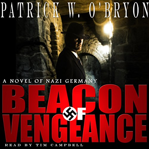 Beacon of Vengeance: A Novel of Nazi Germany audiobook cover art