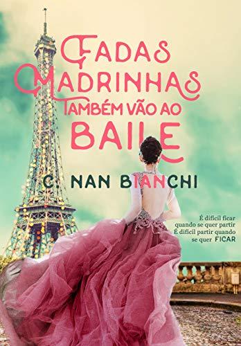 Fadas Madrinhas também vão ao baile: Um romance pelos cenários mais lindos da Europa (Aquilo que realmente importa Livro 2)