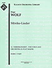 Mörike-Lieder (12. Verborgenheit – for voice and orchestra (E–flat major)): Horn 1, 2 and 3 parts (Qty 2 each) [A4628]