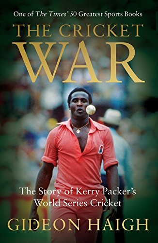 Image OfThe Cricket War: The Story Of Kerry Packer's World Series Cricket