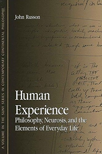 Human Experience: Philosophy, Neurosis, and the Elements of Everyday Life (Suny Series in Contemporary Continental Philosophy)