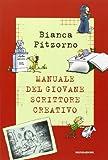 Il manuale del giovane scrittore creativo...