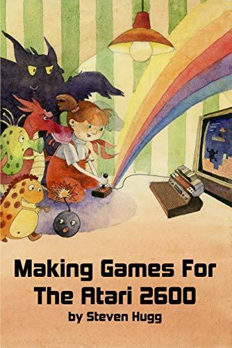 Making Games for the Atari 2600 (English Edition)