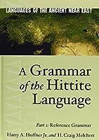 A Grammar of the Hittite Language, Part 1: Reference Grammar