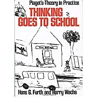 Thinking Goes to School: Piaget's Theory in Practice【洋書】 [並行輸入品]