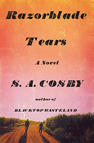 Razorblade Tears: A Novel by [S. A. Cosby]
