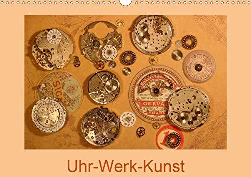 Uhr-Werk-Kunst (Wandkalender 2021 DIN A3 quer)