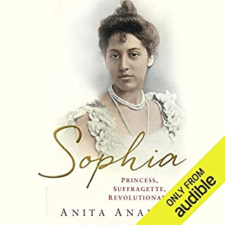 Sophia     Princess, Suffragette, Revolutionary              By:                                                                                                                                 Anita Anand                               Narrated by:                                                                                                                                 Tania Rodrigues                      Length: 16 hrs and 52 mins     71 ratings     Overall 4.4