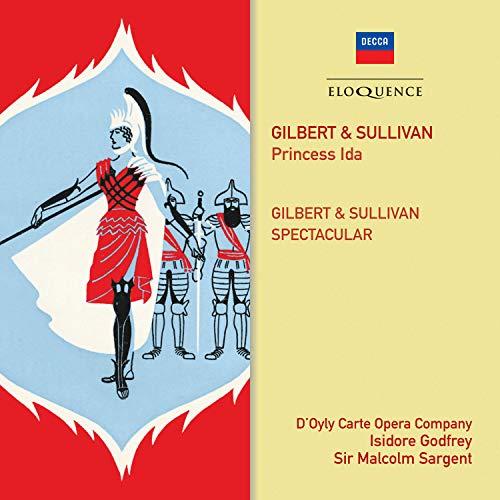 Gilbert & Sullivan: Princess Ida; G & S Spectacular
