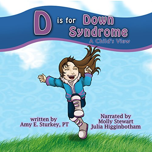 D Is for Down Syndrome: A Child's View audiobook cover art
