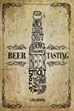 Beer Tasting Log Book: Record and Rating Track All Your Favorite Beers. 100 Beers Brew Journal...