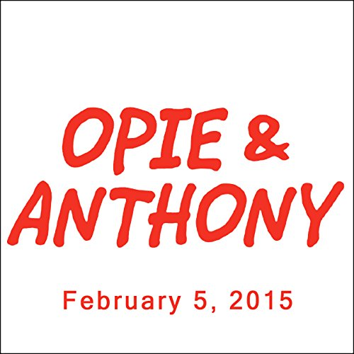 Opie & Anthony, Bob Odenkirk and Sherrod Small, February 5, 2015 cover art