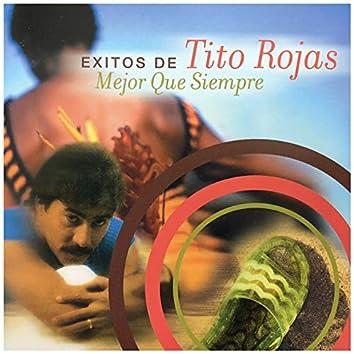 Éxitos de Tito Rojas Mejor Que Siempre