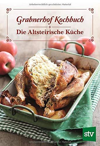 Grabnerhof Kochbuch: Die Altsteirische Küche