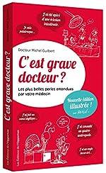 C'est grave docteur ? - Les plus belles perles entendues par votre médecin - version illustrée de Michel Guilbert