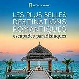 Les plus belles destinations romantiques - Escapades paradisiaques