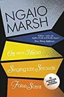 Off With His Head / Singing in the Shrouds / False Scent (The Ngaio Marsh Collection)