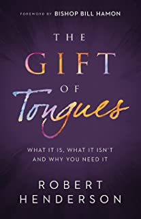 The Gift of Tongues: What It Is, What It Isn't and Why You Need It
