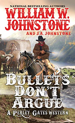 Bullets Don't Argue (A Perley Gates Western) (Mens Bullet)