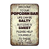 «Welcome To Our Popcorn Bar Life Can Be Salty But Love Is Sweet Please Help Yourself To These Tasty Treats de aspecto retro, de hierro de 20 x 30 cm, para de casa, citas inspiradoras, de pared