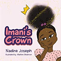 Imani's Crown: Pictures by: Martine Shannon