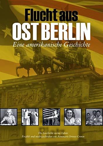 Struwe Cronin, A: Flucht aus Ost Berlin