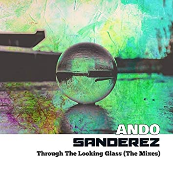 Through The Looking Glass (The Mixes)