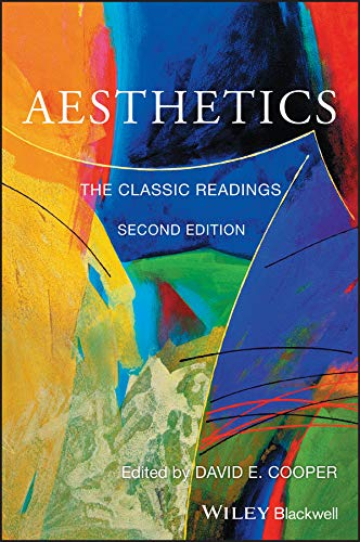 Compare Textbook Prices for Aesthetics: The Classic Readings Philosophy: The Classic Readings 2 Edition ISBN 9781119116806 by Cooper, David E.