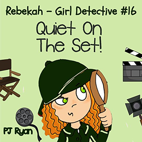 Rebekah - Girl Detective #16: Quiet On The Set! audiobook cover art