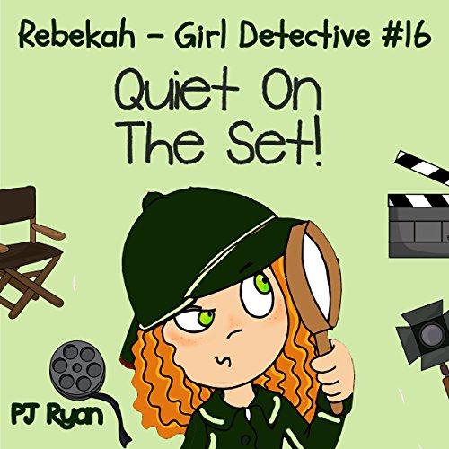 Rebekah - Girl Detective #16: Quiet On The Set! Titelbild
