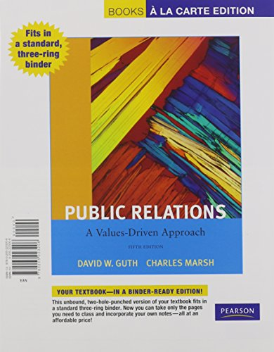 Public Relations: A Values-Driven Approach, Books a la Carte Edition (5th Edition)