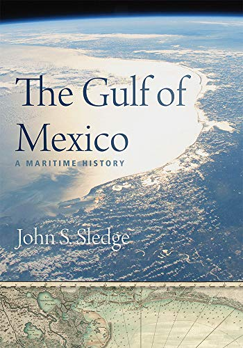 Compare Textbook Prices for The Gulf of Mexico: A Maritime History Non Series Illustrated Edition ISBN 9781643360140 by Sledge, John S.