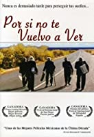 Por Si No Te Vuelva a Ver [DVD] [Import]