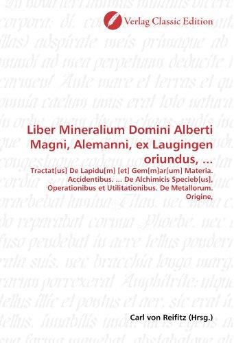 Liber Mineralium Domini Alberti Magni, Alemanni, ex Laugingen oriundus, ... (German Edition)