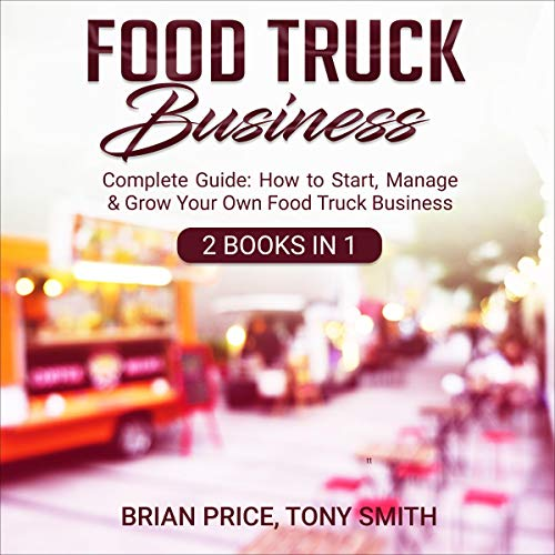 Food Truck Business: 2 Books in 1 cover art
