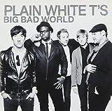 Big Bad World - Plain White T'S