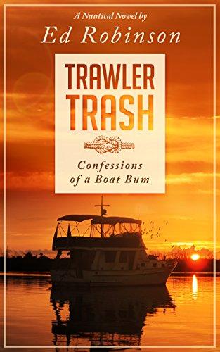 Trawler Trash: A Trawler Trash Novel (Meade Breeze Adventure Series Book 1)