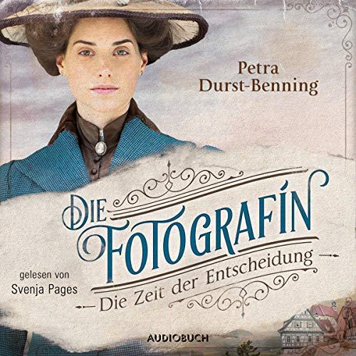 Die Fotografin - Die Zeit der Entscheidung audiobook cover art