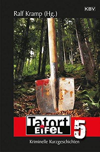 Tatort Eifel 5: Kriminelle Kurzgeschichten