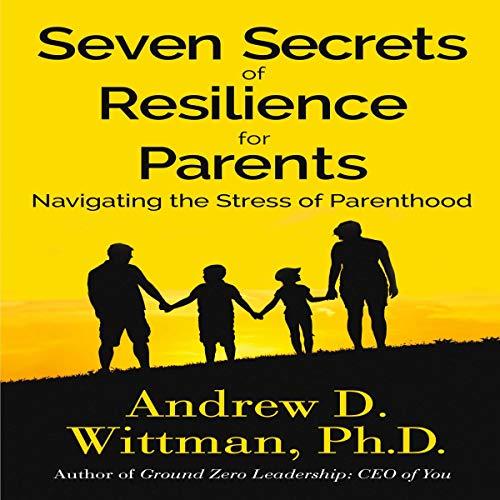 Seven Secrets of Resilience for Parents cover art