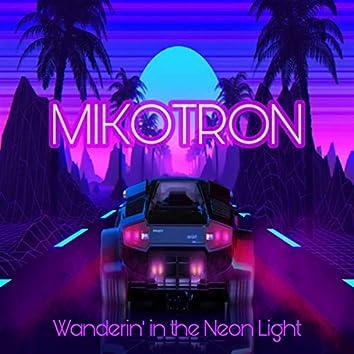 Wanderin' In The Neon Light