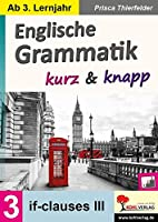Englische Grammatik kurz & knapp / Band 3: If-clauses III