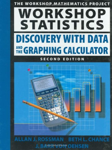 Workshop Statistics: Discovery with Data and the Graphing Calculator (Textbooks in Mathematical Sciences)